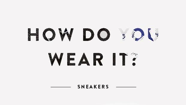 how-do-you-wear-it-sneakers