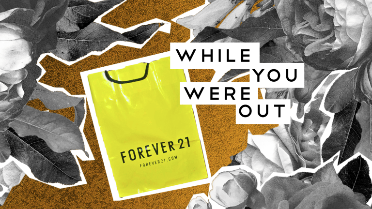 Forever 21 Is Filing for Bankruptcy, and Other Notes from the Week