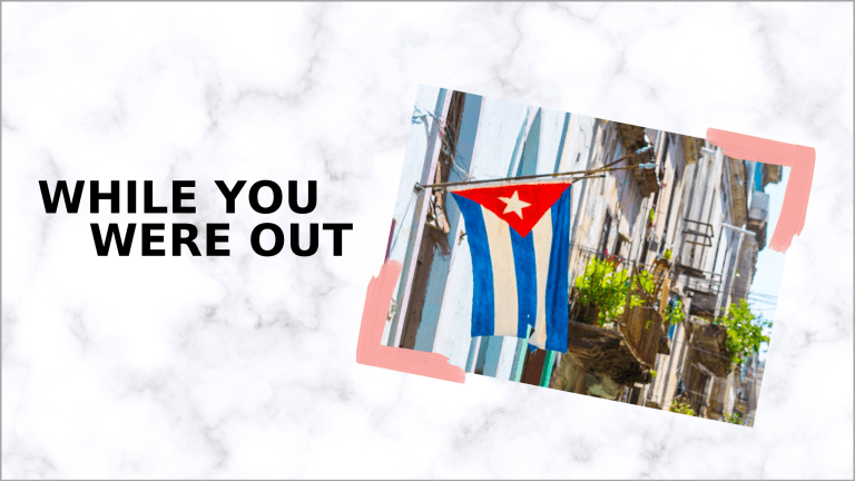 Cuba in Crisis, and Other News from the Week