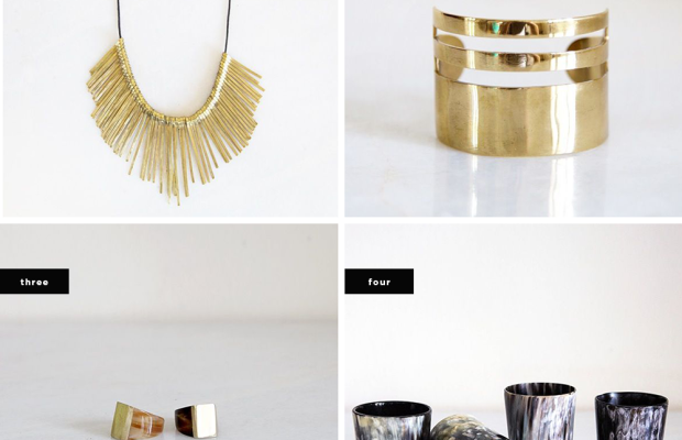 1. Gold Spikes Necklace, $115/ 2. Triple Band Brass Cuff, $150/ 3. Cow Horn and Brass Statement Ring, $75/ 4. Cow Horn Whisky Tumbler Set, $75