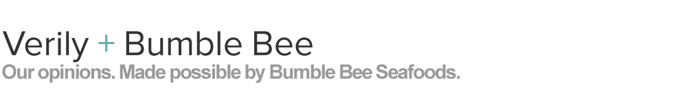 Verily content sponsored by Bumble Bee Seafood