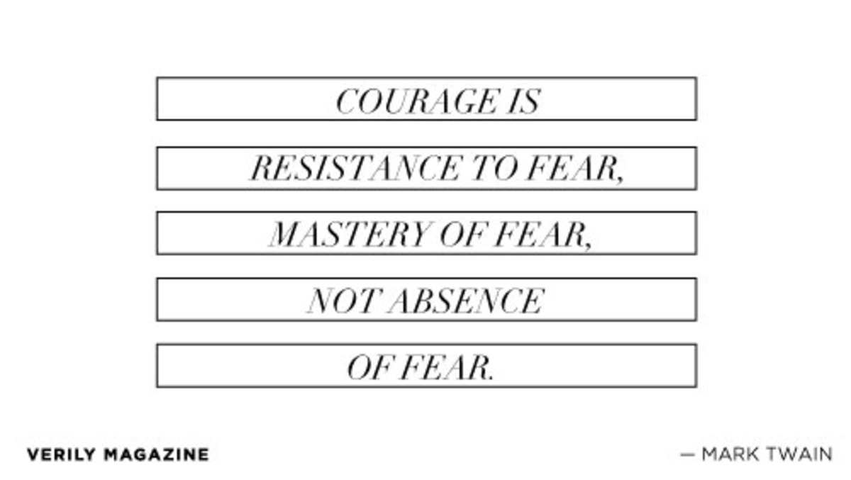 VerilyMagazine_dailydose_Courage