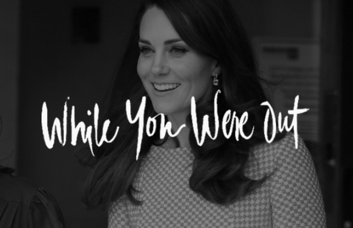 Kate Middleton, While You Were Out, Celebrity, News, Culture