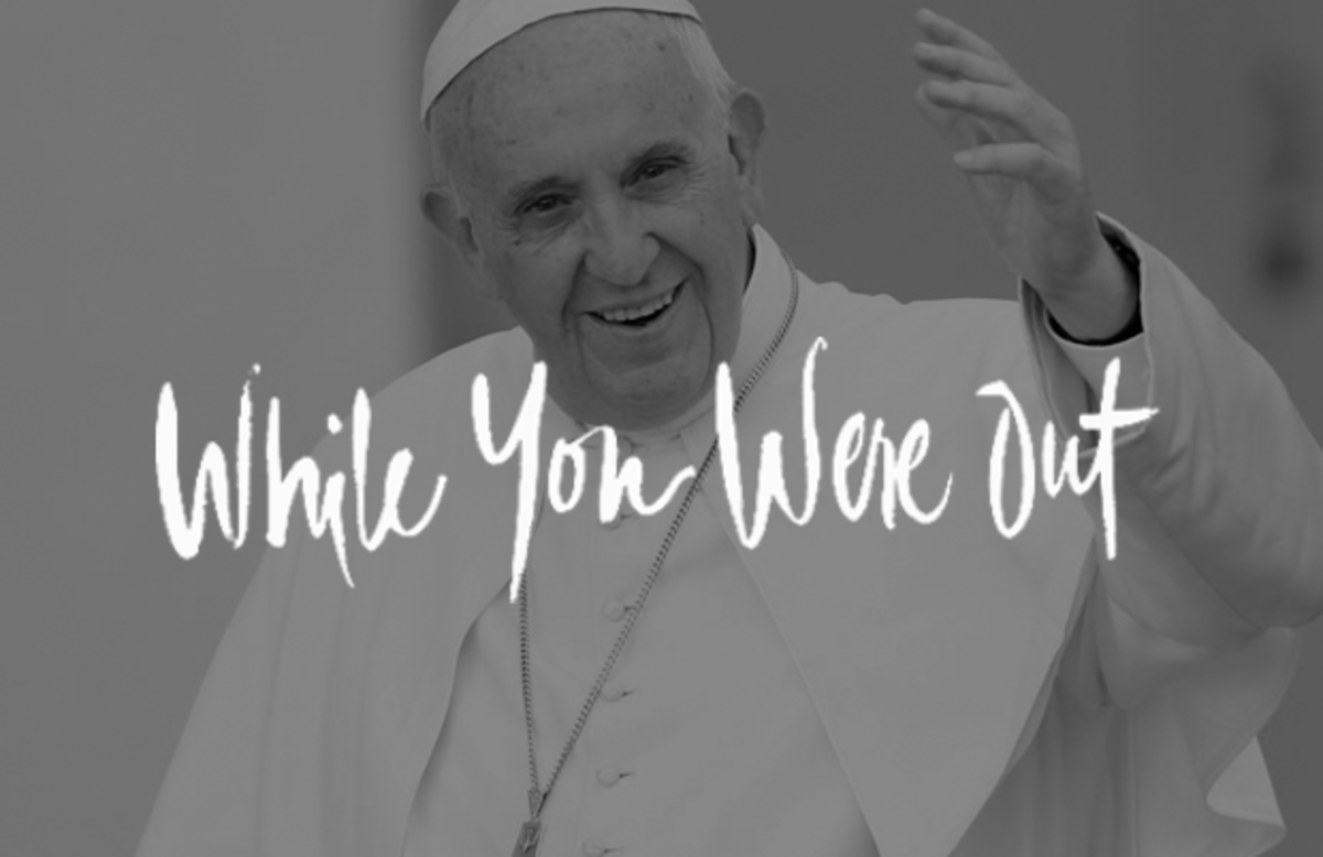 While You Were Out, Pope Francis, Culture, News